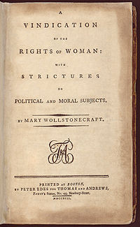 "Page reads ""A VINDICATION OF THE RIGHTS OF WOMAN: WITH STRICTURES ON POLITICAL AND MORAL SUBJECTS. BY MARY WOLLSTONECRAFT. PRINTED AT BOSTON, BY PETER EDES FOR THOMAS AND ANDREWS, Faust's Statue, No. 45, Newbury-Street, MDCCXCII."""