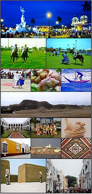 From top and left to right: Freedom Monument in Main Square, Chalanes riding in Victor Larco, Marinera dance with a paso horse, Pair of man and woman dancing marinera, dish of ceviche, surfing with a caballito de totora in Huanchaco, Huaca or Temple of the Sun, Superior Court of Judiciary La Libertad, Trujillo Spring Festival, Mochica ceramic depicting anal sex, House of Emancipation, View of Huanchaco, God Aiapaec painted in the Temple of the Moon, Guards in Chan Chan, Paseo Pizarro.